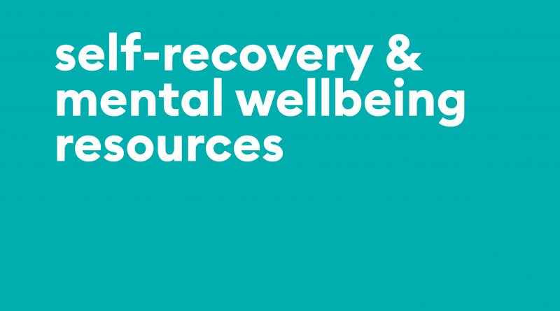 Useful resources for self-recovery and mental wellbeing